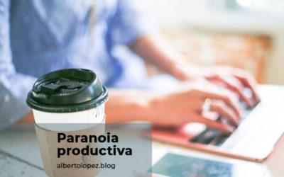 Qué es la paranoia productiva