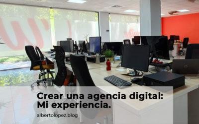 Crear una agencia de marketing digital: Mi experiencia paso a paso